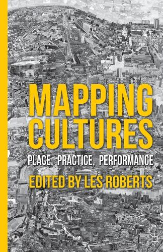 Mapping Cultures: Place, Practice, Performance (Paperback)