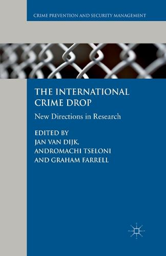 The International Crime Drop: New Directions in Research - Crime Prevention and Security Management (Paperback)