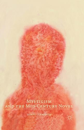 Mysticism and the Mid-Century Novel (Paperback)