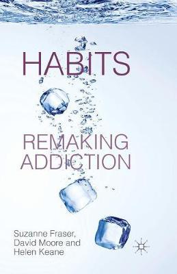Habits: Remaking Addiction (Paperback)