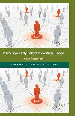 Multi-Level Party Politics in Western Europe - Comparative Territorial Politics (Paperback)