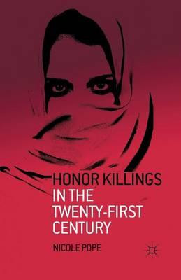 Honor Killings in the Twenty-First Century (Paperback)