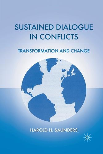 Sustained Dialogue in Conflicts: Transformation and Change (Paperback)