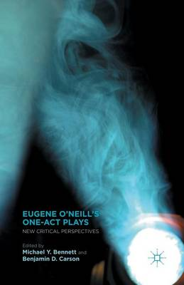 Eugene O'Neill's One-Act Plays: New Critical Perspectives (Paperback)
