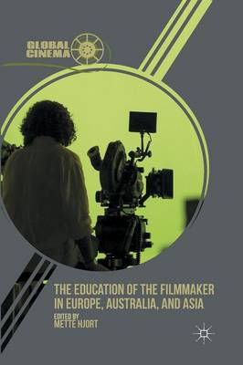 The Education of the Filmmaker in Europe, Australia, and Asia - Global Cinema (Paperback)