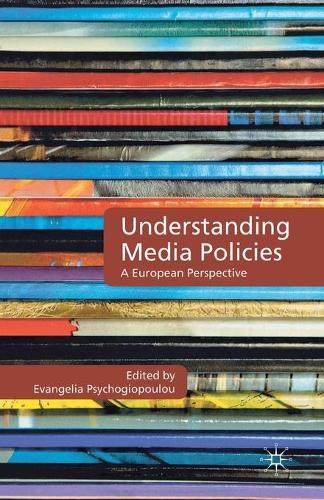 Understanding Media Policies: A European Perspective (Paperback)
