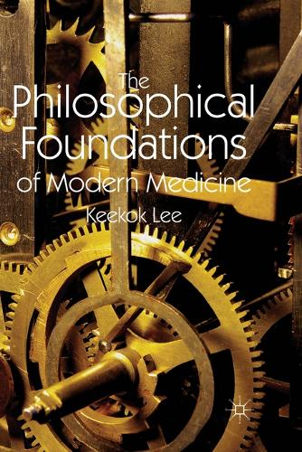 The Philosophical Foundations of Modern Medicine (Paperback)