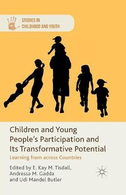 Children and Young People's Participation and Its Transformative Potential: Learning from across Countries - Studies in Childhood and Youth (Paperback)