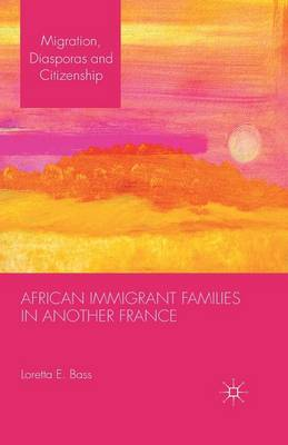 African Immigrant Families in Another France - Migration, Diasporas and Citizenship (Paperback)
