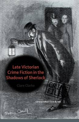 Late Victorian Crime Fiction in the Shadows of Sherlock - Crime Files (Paperback)