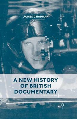 A New History of British Documentary (Paperback)