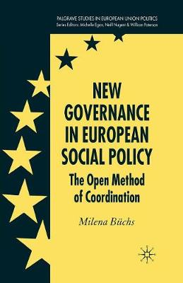 New Governance in European Social Policy: The Open Method of Coordination - Palgrave Studies in European Union Politics (Paperback)