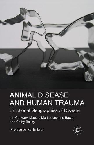 Animal Disease and Human Trauma: Emotional Geographies of Disaster (Paperback)