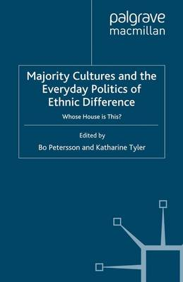 Majority Cultures and the Everyday Politics of Ethnic Difference: Whose House is This? (Paperback)