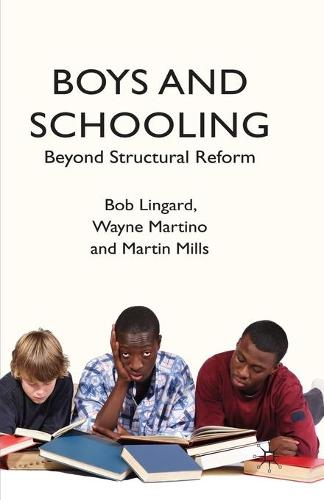 Boys and Schooling: Beyond Structural Reform (Paperback)