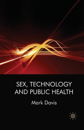 Sex, Technology and Public Health (Paperback)