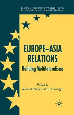Europe-Asia Relations: Building Multilateralisms - Palgrave Studies in European Union Politics (Paperback)