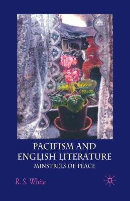 Pacifism and English Literature: Minstrels of Peace (Paperback)