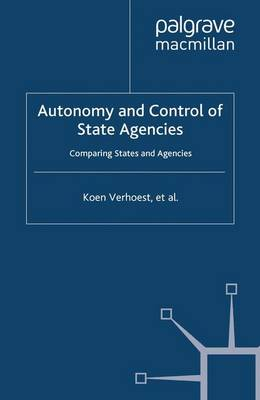 Autonomy and Control of State Agencies: Comparing States and Agencies - Public Sector Organizations (Paperback)