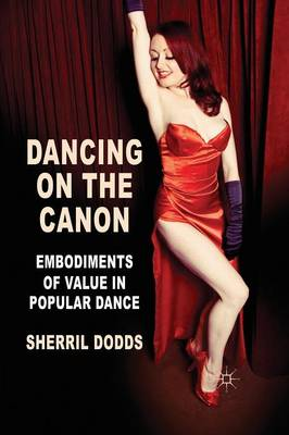 Dancing on the Canon: Embodiments of Value in Popular Dance (Paperback)