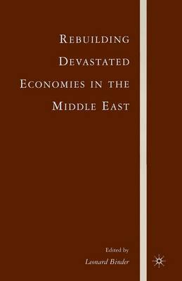 Rebuilding Devastated Economies in the Middle East (Paperback)