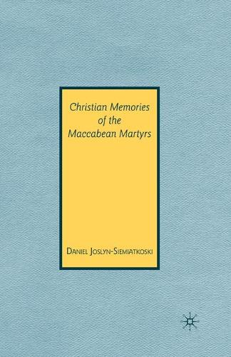 Christian Memories of the Maccabean Martyrs (Paperback)