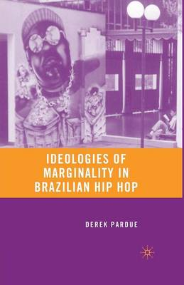 Ideologies of Marginality in Brazilian Hip Hop (Paperback)