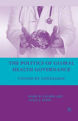 The Politics of Global Health Governance: United by Contagion (Paperback)