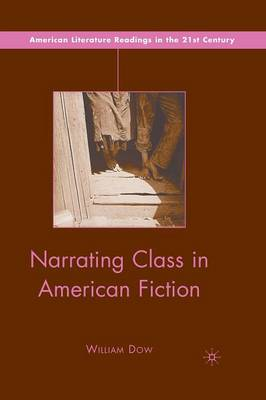Narrating Class in American Fiction - American Literature Readings in the 21st Century (Paperback)
