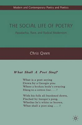 The Social Life of Poetry: Appalachia, Race, and Radical Modernism - Modern and Contemporary Poetry and Poetics (Paperback)