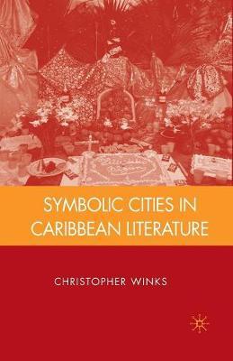 Symbolic Cities in Caribbean Literature (Paperback)