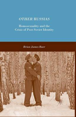 Other Russias: Homosexuality and the Crisis of Post-Soviet Identity (Paperback)