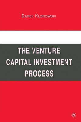 The Venture Capital Investment Process (Paperback)