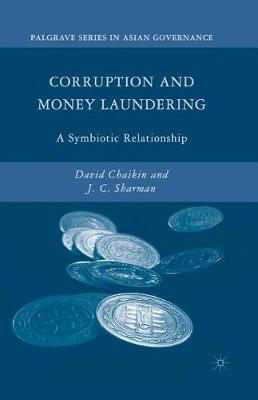 Corruption and Money Laundering: A Symbiotic Relationship - Palgrave Series in Asian Governance (Paperback)