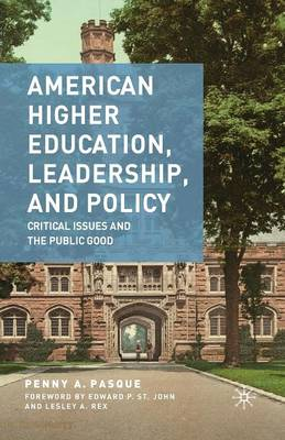 American Higher Education, Leadership, and Policy: Critical Issues and the Public Good (Paperback)