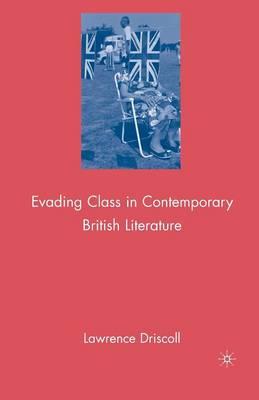 Evading Class in Contemporary British Literature (Paperback)