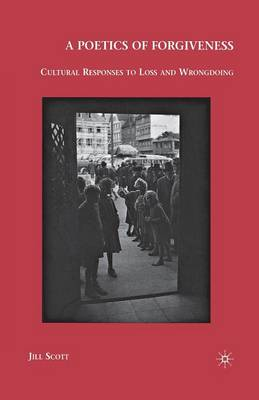 A Poetics of Forgiveness: Cultural Responses to Loss and Wrongdoing (Paperback)