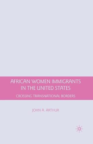 African Women Immigrants in the United States: Crossing Transnational Borders (Paperback)