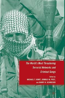 The World's Most Threatening Terrorist Networks and Criminal Gangs (Paperback)