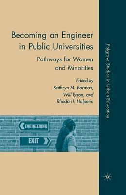Becoming an Engineer in Public Universities: Pathways for Women and Minorities - Palgrave Studies in Urban Education (Paperback)