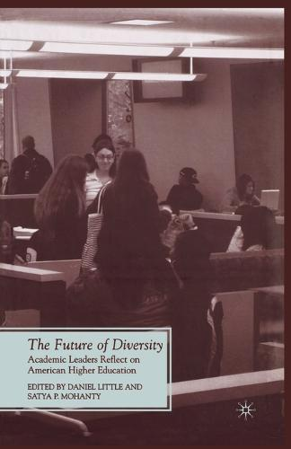 The Future of Diversity: Academic Leaders Reflect on American Higher Education - Future of Minority Studies (Paperback)