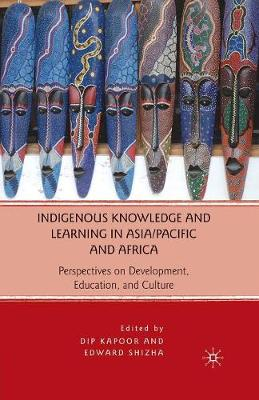 Indigenous Knowledge and Learning in Asia/Pacific and Africa: Perspectives on Development, Education, and Culture (Paperback)