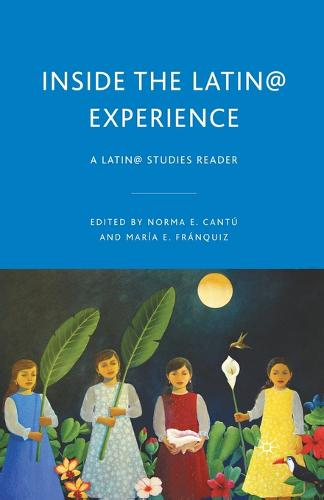 Inside the Latin@ Experience: A Latin@ Studies Reader (Paperback)