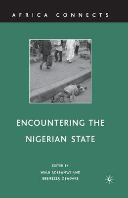 Encountering the Nigerian State - Africa Connects (Paperback)