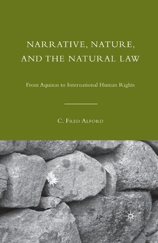 Narrative, Nature, and the Natural Law: From Aquinas to International Human Rights (Paperback)