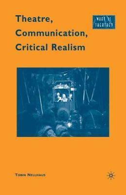 Theatre, Communication, Critical Realism - What is Theatre? (Paperback)