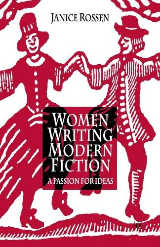 Women Writing Modern Fiction: A Passion for Ideas (Paperback)