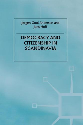 Democracy and Citizenship in Scandinavia (Paperback)