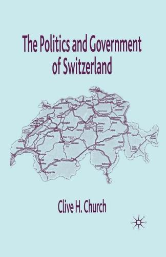The Politics and Government of Switzerland (Paperback)