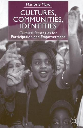 Cultures, Communities, Identities: Cultural Strategies for Participation and Empowerment (Paperback)